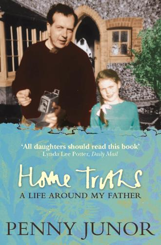 Home Truths: Life Around My Father (Paperback)