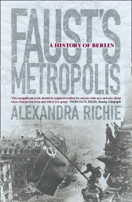 Faust's Metropolis: A History of Berlin (Paperback)