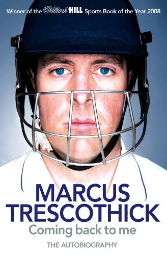 Coming Back To Me: The Autobiography of Marcus Trescothick (Paperback)