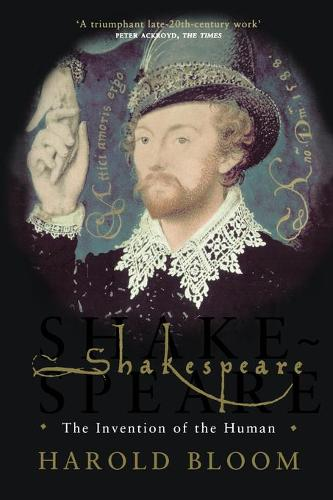 Shakespeare: The Invention of the Human (Paperback)