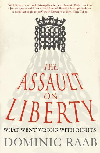 The Assault on Liberty: What Went Wrong with Rights (Paperback)