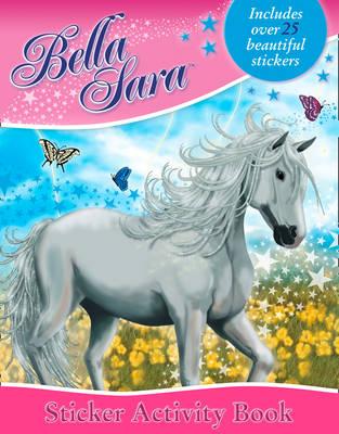 Bella Sara Sticker Activity Book - Bella Sara (Paperback)