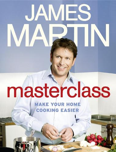 Masterclass: Make Your Home Cooking Easier (Hardback)
