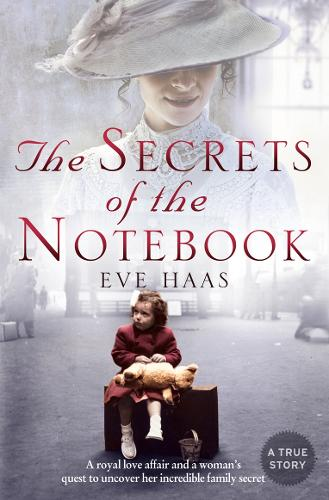 The Secrets of the Notebook: A Royal Love Affair and a Woman's Quest to Uncover Her Incredible Family Secret (Paperback)
