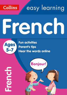 Easy Learning French: Age 5-7 - Collins Easy Learning Age 5-7 (Paperback)