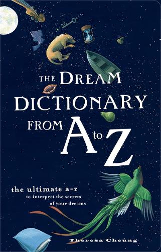 The Dream Dictionary from A to Z: The Ultimate A-Z to Interpret the Secrets of Your Dreams (Paperback)