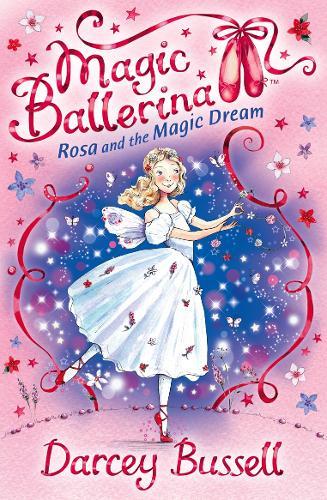 Rosa and the Magic Dream - Magic Ballerina Book 11 (Paperback)