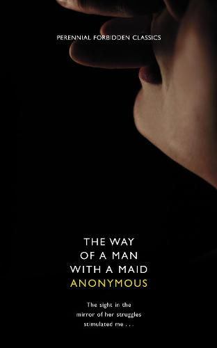 The Way of a Man with a Maid - Harper Perennial Forbidden Classics (Paperback)