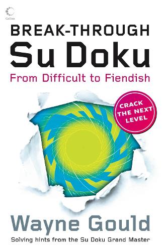Break-through Su Doku: From Difficult to Fiendish (Paperback)