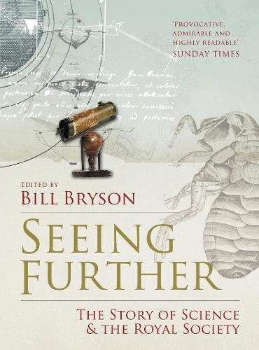 Seeing Further: The Story of Science and the Royal Society (Paperback)