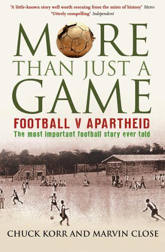 More Than Just a Game: Football v Apartheid (Paperback)