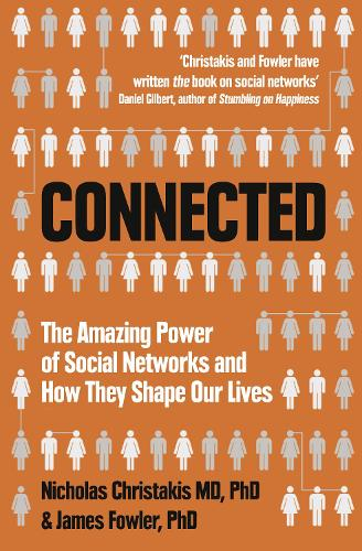 Connected: The Amazing Power of Social Networks and How They Shape Our Lives (Paperback)