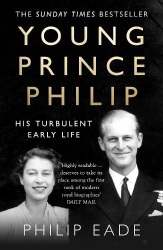Young Prince Philip: His Turbulent Early Life (Paperback)