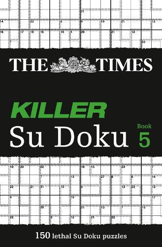 The Times Killer Su Doku 5: 150 Lethal Su Doku Puzzles (Paperback)