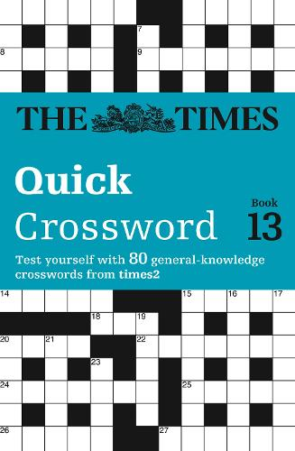 The Times Quick Crossword Book 13: 80 General Knowledge Puzzles from the Times 2 (Paperback)