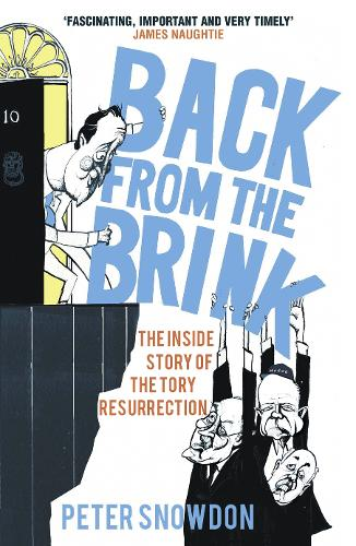 Back from the Brink: The Inside Story of the Tory Resurrection (Paperback)