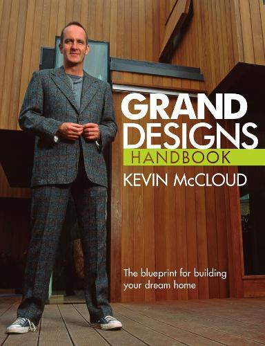 Grand Designs Handbook: The Blueprint for Building Your Dream Home (Paperback)