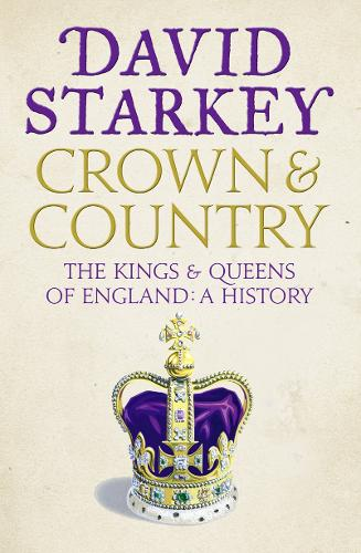 Crown and Country: A History of England Through the Monarchy (Paperback)
