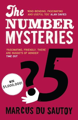The Number Mysteries: A Mathematical Odyssey Through Everyday Life (Paperback)