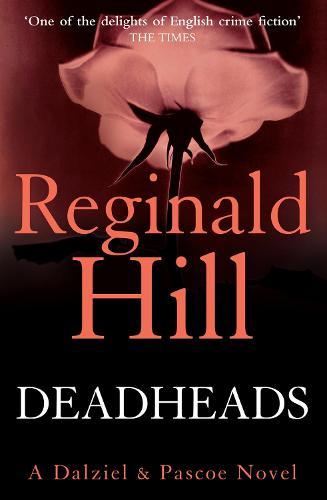 Deadheads - Dalziel & Pascoe 7 (Paperback)
