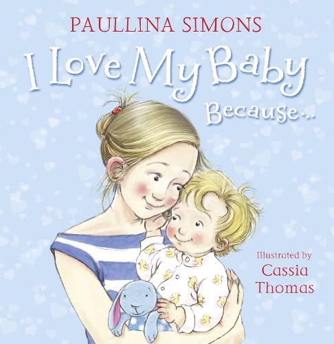I Love My Baby Because... (Paperback)