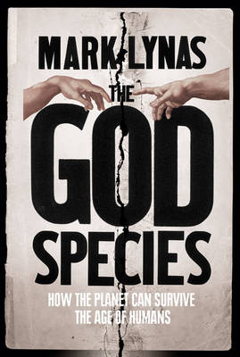 The God Species: How Humans Really Can Save the Planet... (Paperback)
