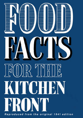 Food Facts for the Kitchen Front (Hardback)