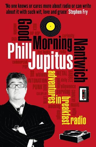 Good Morning Nantwich: Adventures in Breakfast Radio (Paperback)