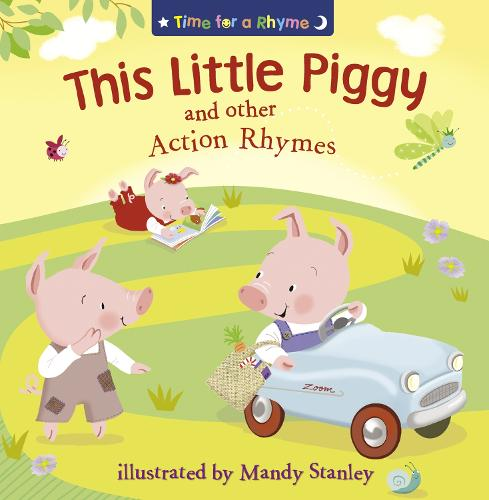 THIS LITTLE PIGGY AND OTHER ACTION RHYMES - Time for a Rhyme (Paperback)