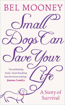 Small Dogs Can Save Your Life (Hardback)