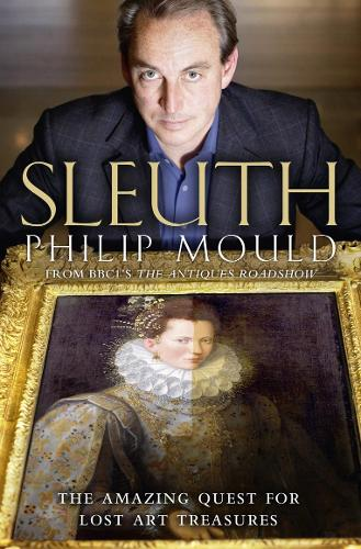 Sleuth: The Amazing Quest for Lost Art Treasures (Paperback)