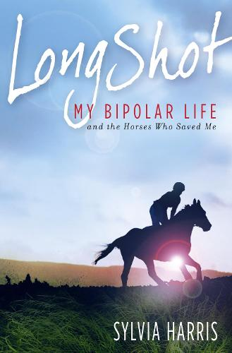Long Shot: My Bipolar Life and the Horses Who Saved Me (Paperback)