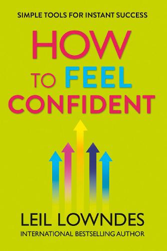 How to Feel Confident: Simple Tools for Instant Success (Paperback)