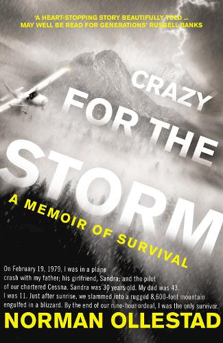 Crazy for the Storm: A Memoir of Survival (Paperback)