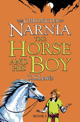 The Horse and His Boy - The Chronicles of Narnia 3 (Paperback)