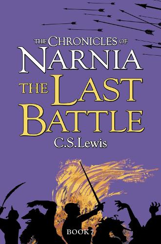 The Last Battle - The Chronicles of Narnia Book 7 (Paperback)