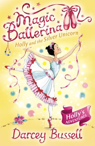 Holly and the Silver Unicorn - Magic Ballerina 14 (Paperback)