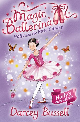 Holly and the Rose Garden - Magic Ballerina 16 (Paperback)