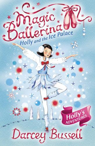 Holly and the Ice Palace - Magic Ballerina 17 (Paperback)