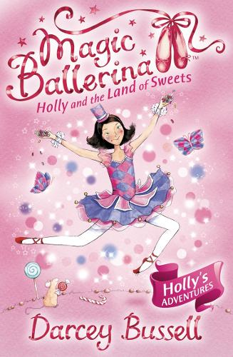 Holly and the Land of Sweets - Magic Ballerina 18 (Paperback)