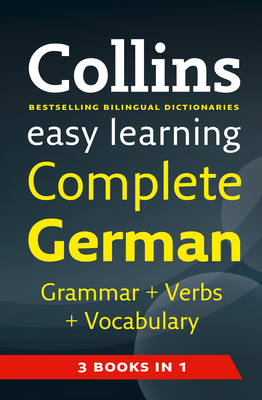 Easy Learning Complete German Grammar, Verbs and Vocabulary (3 books in 1) - Collins Easy Learning German (Paperback)
