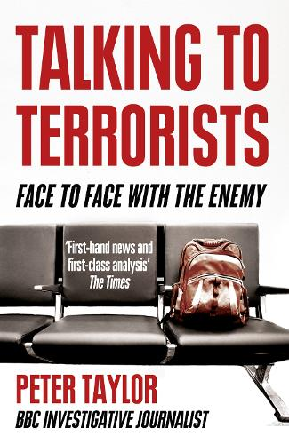 Talking to Terrorists: Face to Face with the Enemy (Paperback)