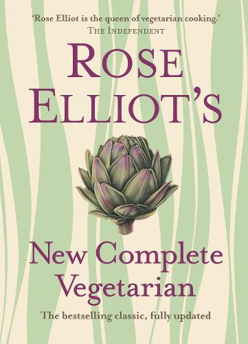 Rose Elliot's New Complete Vegetarian (Hardback)