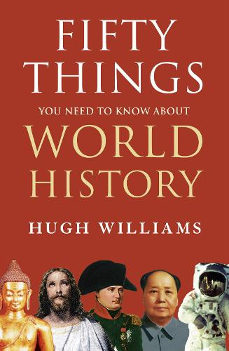 Fifty Things You Need to Know About World History (Hardback)