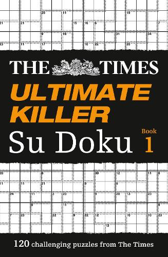 The Times Ultimate Killer Su Doku: 120 of the Deadliest Su Doku Puzzles (Paperback)