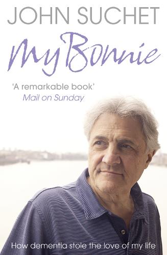 My Bonnie: How Dementia Stole the Love of My Life (Paperback)
