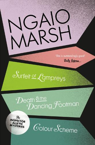 A Surfeit of Lampreys / Death and the Dancing Footman / Colour Scheme - The Ngaio Marsh Collection 4 (Paperback)
