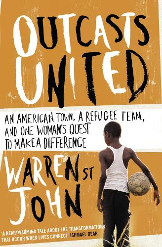 Outcasts United: A Refugee Team, an American Town (Paperback)