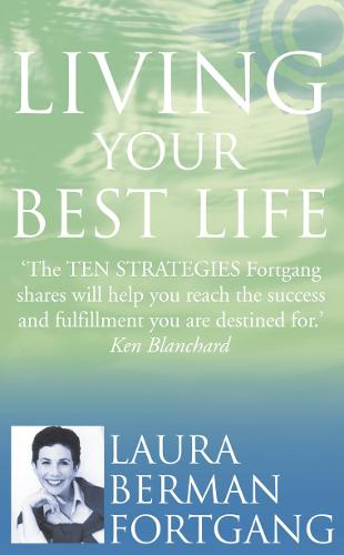 Living Your Best Life: 10 Strategies to Go from Where You are to Where You are Meant to be (Paperback)