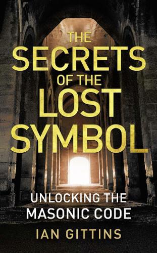 The Secrets of the Lost Symbol: Unlocking the Masonic Code (Paperback)